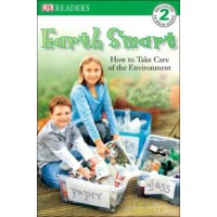 Earth Smart: How to Take Care of the Environment (DK Readers, Level 2)